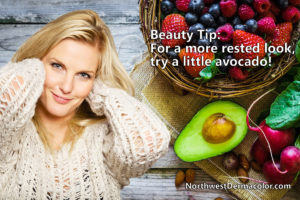 For a more rested look, try a little avocado