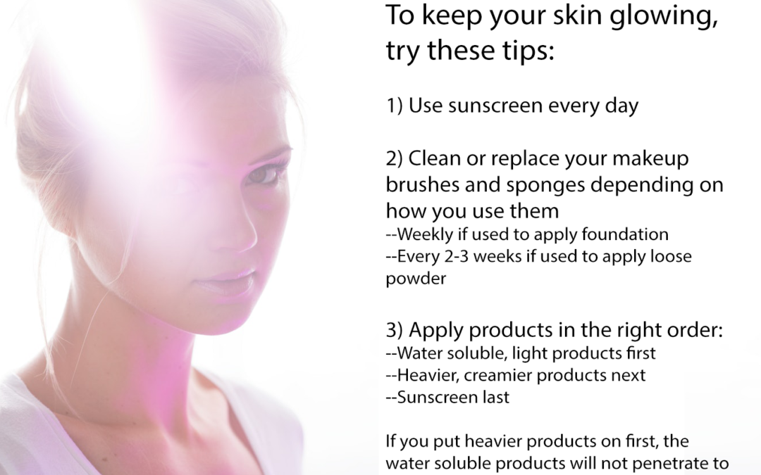 To keep your skin glowing, try these tips